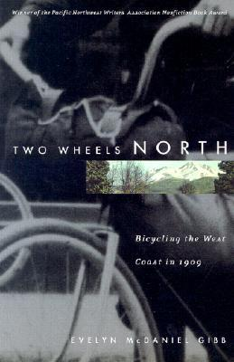 Two Wheels North by Evelyn McDaniel Gibb