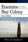 Enemies of the Bay Colony: Puritan Massachusetts and Its Foes
