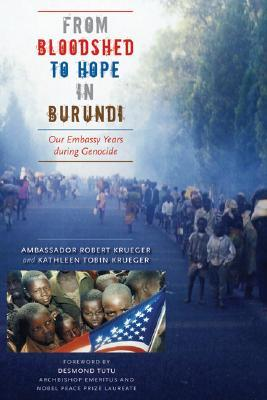 From Bloodshed to Hope in Burundi by Robert Krueger