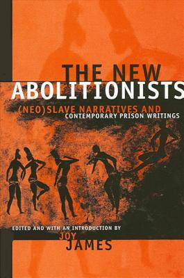 The New Abolitionists: (Neo)slave Narratives And Contemporary Prison Writings