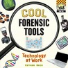 Cool Forensic Tools: Technology at Work
