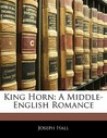 King Horn: A Middle-English Romance