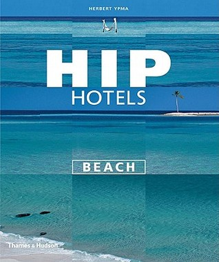 Hip Hotels by Herbert Ypma
