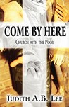 Come by Here: Church with the Poor