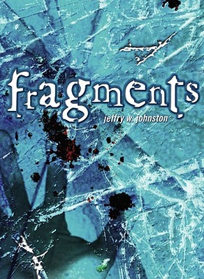 Fragments by Jeffry W. Johnston