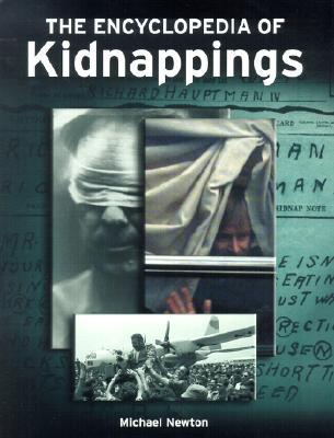 The Encyclopedia of Kidnappings by Mike Newton