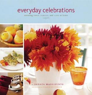 Download online Everyday Celebrations: Savoring Food, Family, and Life at Home PDF