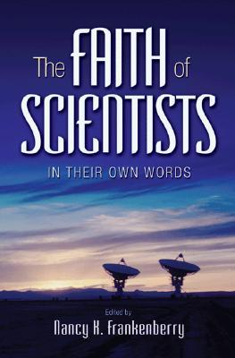 The Faith of Scientists by Nancy K. Frankenberry