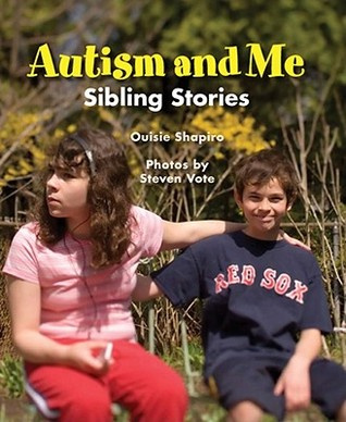 Free download Autism and Me: Sibling Stories by Ouisie Shapiro, Steven Vote ePub