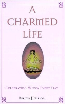 A Charmed Life by Patricia J. Telesco