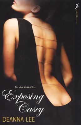 Exposing Casey by Deanna Lee