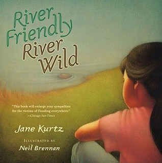 River Friendly, River Wild by Jane Kurtz