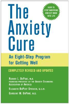 The Anxiety Cure: An Eight-Step Program for Getting Well