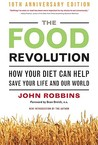 Food Revolution, The: How Your Diet Can Help Save Your Life And Our World