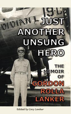 Just Another Unsung Hero  by  Gordon R. Lanker