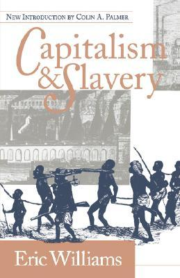 Capitalism and Slavery by Eric Williams