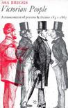 Victorian People: A Reassessment of Persons and Themes, 1851-67