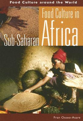Food Culture in Sub-Saharan Africa by Fran Osseo-Asare