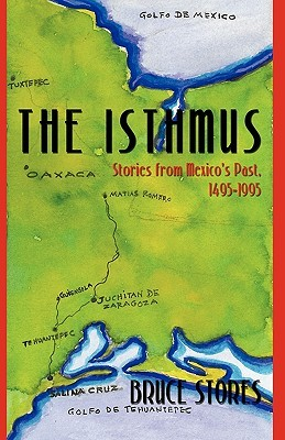 The Isthmus: Stories from Mexico