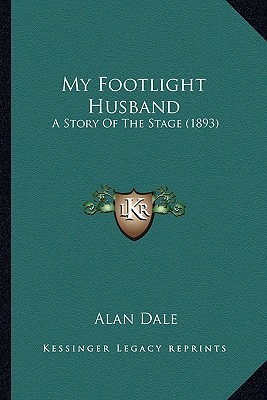 My Footlight Husband: A Story of the Stage (1893)