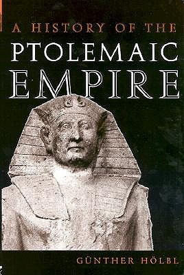 A History of the Ptolemaic Empire by Günther Hölbl