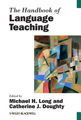 The Handbook of Language Teaching (Blackwell Handbooks In Linguistics)