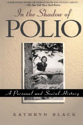 In The Shadow Of Polio by Kathryn Black