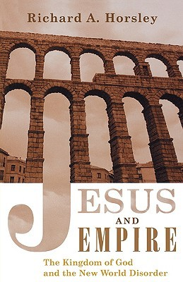 Jesus and Empire by Richard A. Horsley
