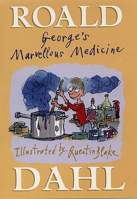 George's Marvelous Medicine by Roald Dahl