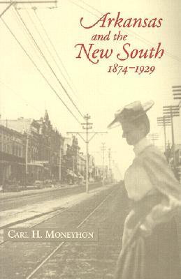 Arkansas and the New South, 1874�1929