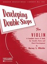 Developing Double-Stops for Violin: A Complete Course of Study for Double Note and Chord Development