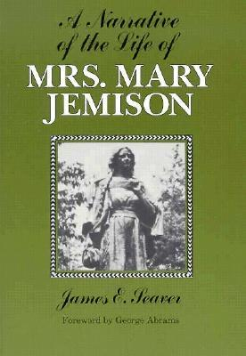 A Narrative of the Life of Mrs. Mary Jemison ... by James E. Seaver