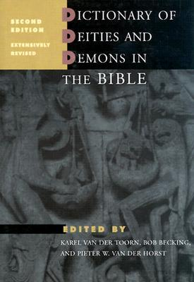 Dictionary of Deities and Demons in the Bible by Bob Becking