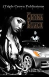 Chyna Black by Keisha Ervin