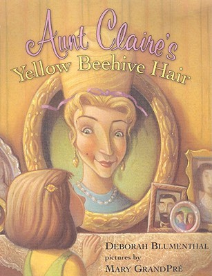 Aunt Claire's Yellow Beehive Hair by Deborah Blumenthal