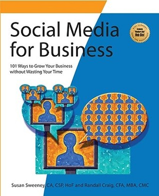 Social Media for Business: 101 Ways to Grow Your Business Without Wasting Your Time