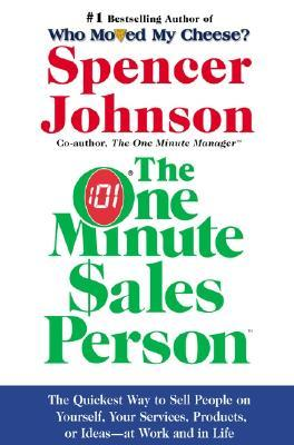 One Minute Sales Person, The by Spencer Johnson
