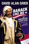 Barack Like Me: The Chocolate-Covered Truth