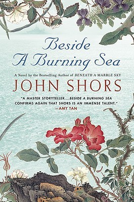 Beside a Burning Sea by John Shors