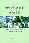 Without Child: Challenging the Stigma of Childlessness