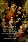 The Collapse of Mechanism and the Rise of Sensibility: Science and the Shaping of Modernity, 1680-1760