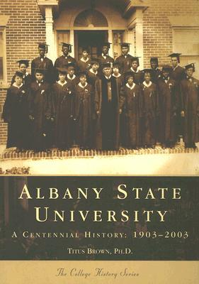 Albany State University: A Centennial History: 1903-2003