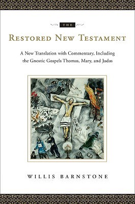 The Restored New Testament by Willis Barnstone