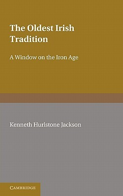 The Oldest Irish Tradition: A Window on the Iron Age