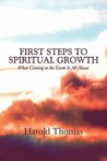 First Steps to Spiritual Growth: What Coming to the Earth Is All about