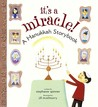 It's a Miracle!: A Hanukkah Storybook