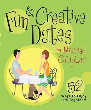 Fun & Creative Dates for Married Couples by Howard Books