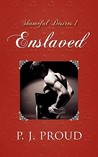Shameful Desires 1: Enslaved