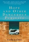 Hope &amp; Other Dangerous Pursuits by Laila Lalami