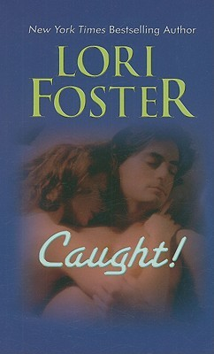 Caught! by Lori Foster